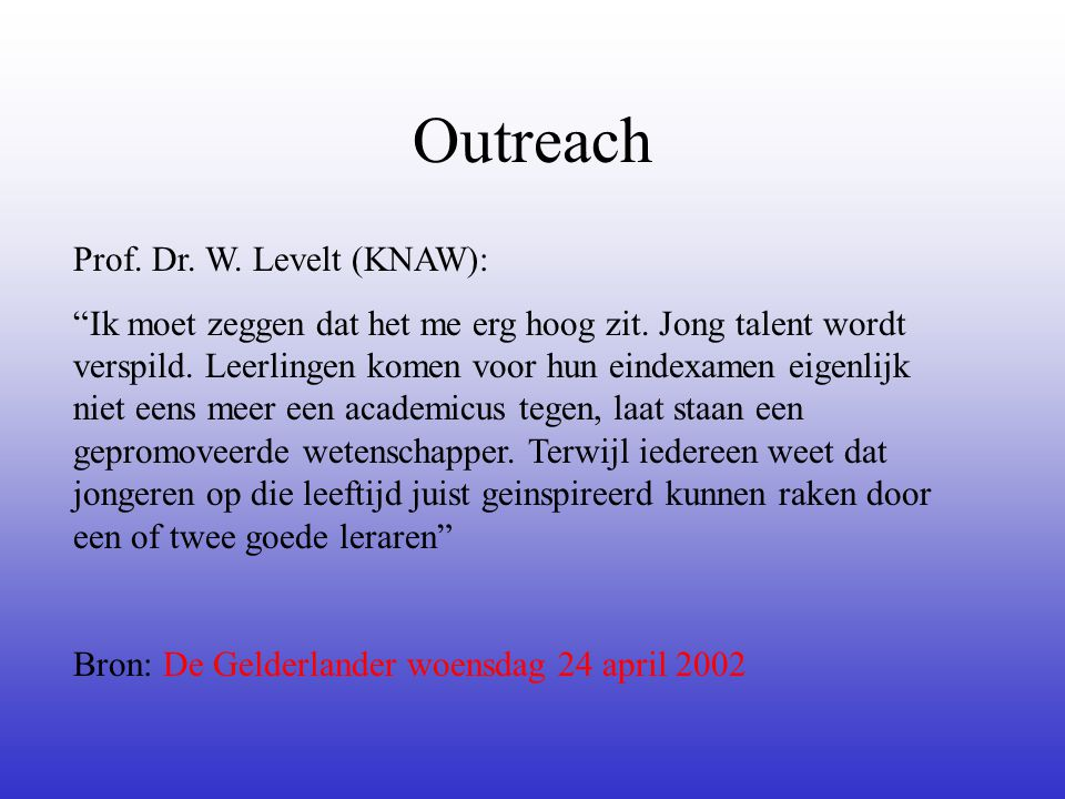Outreach Prof. Dr. W. Levelt (KNAW):