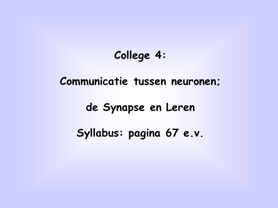 Communicatie tussen neuronen;