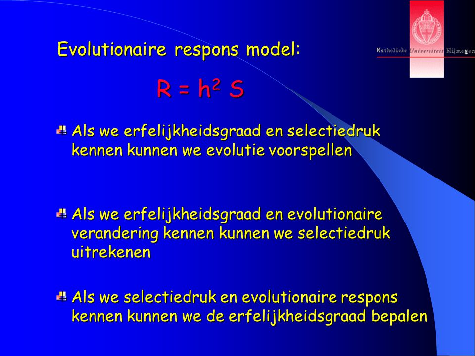 R = h2 S Evolutionaire respons model: