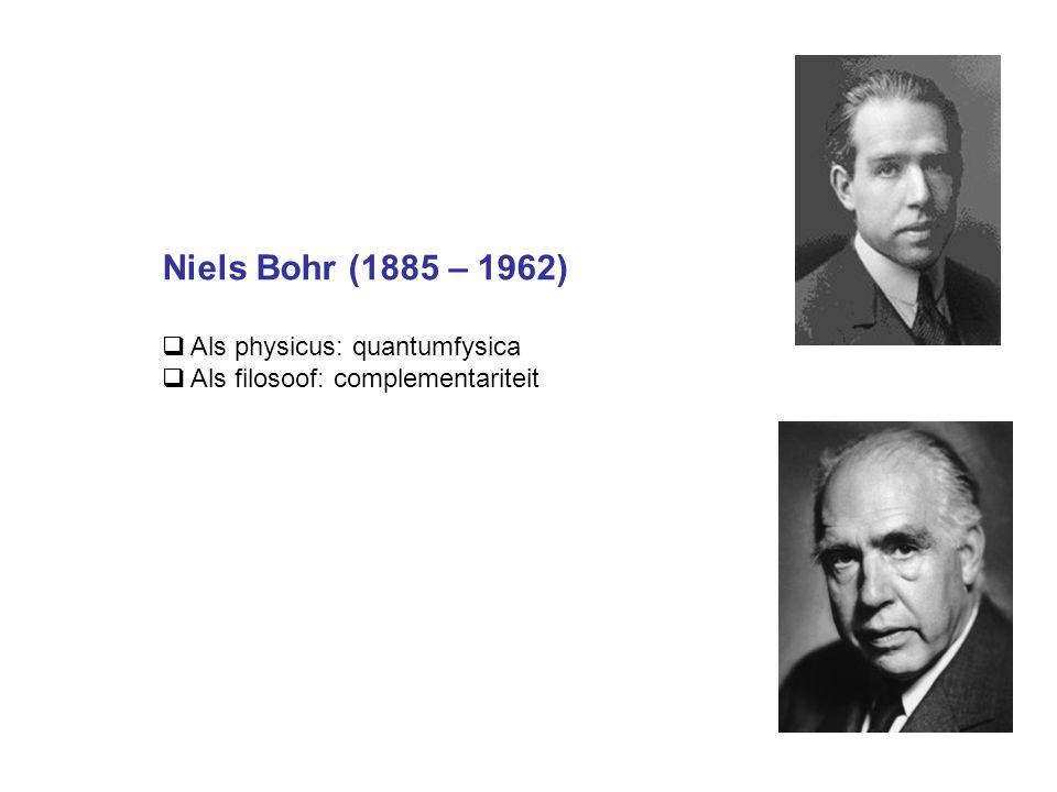 Niels Bohr (1885 – 1962) Als physicus: quantumfysica