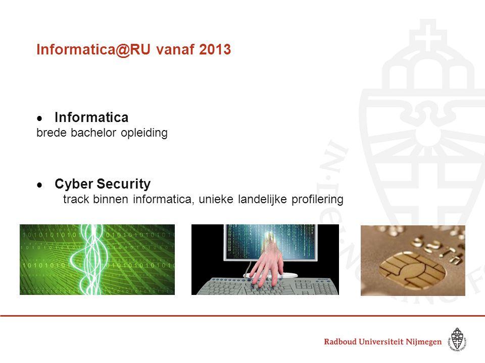 7 Informatica@RU vanaf 2013 Informatica Cyber Security