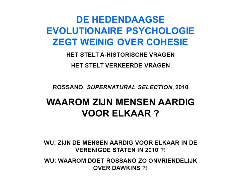 DE HEDENDAAGSE EVOLUTIONAIRE PSYCHOLOGIE ZEGT WEINIG OVER COHESIE