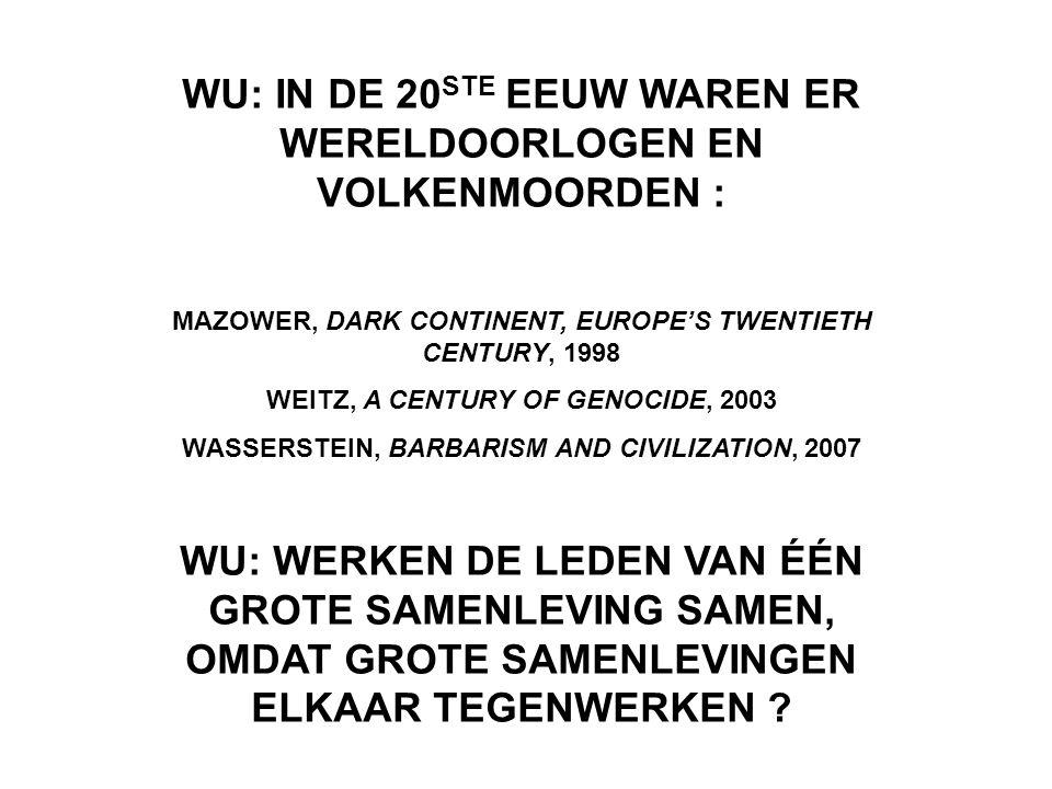 WU: IN DE 20STE EEUW WAREN ER WERELDOORLOGEN EN VOLKENMOORDEN :