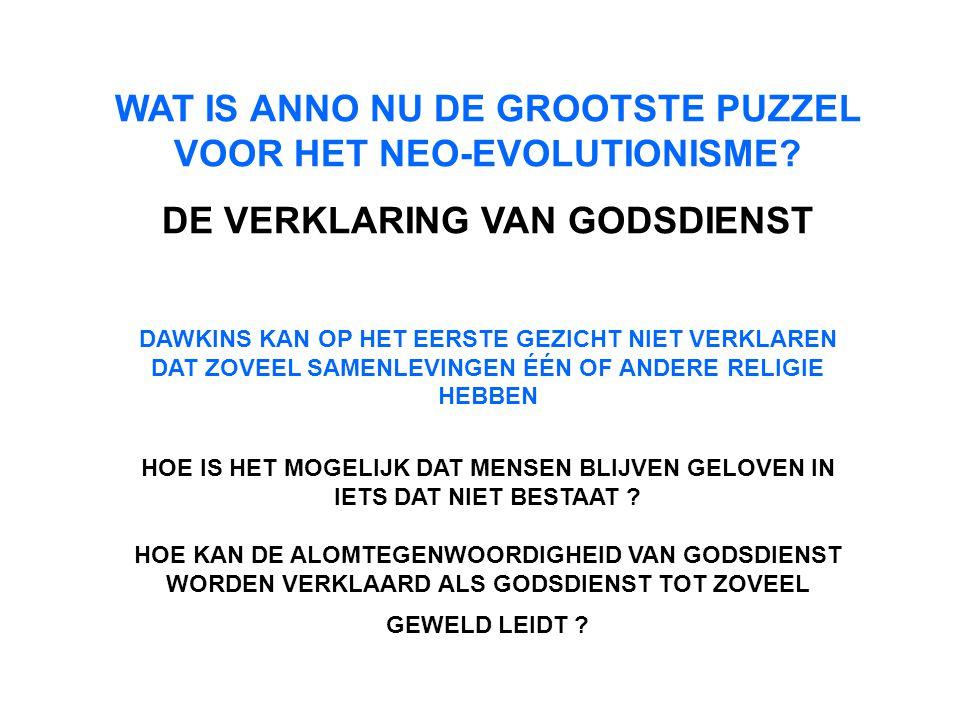 WAT IS ANNO NU DE GROOTSTE PUZZEL VOOR HET NEO-EVOLUTIONISME