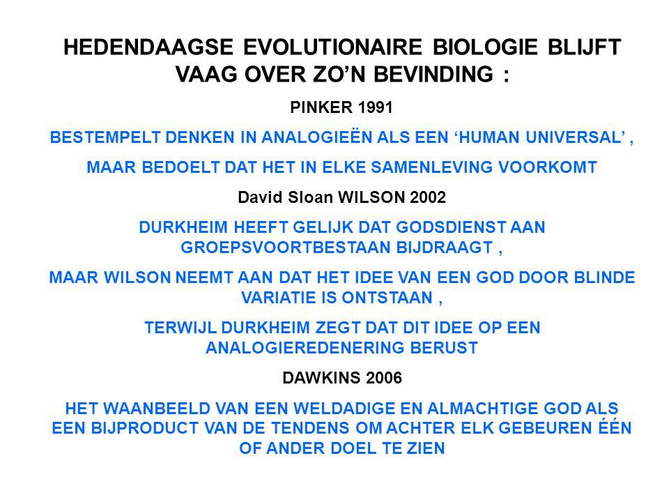 HEDENDAAGSE EVOLUTIONAIRE BIOLOGIE BLIJFT VAAG OVER ZO'N BEVINDING :