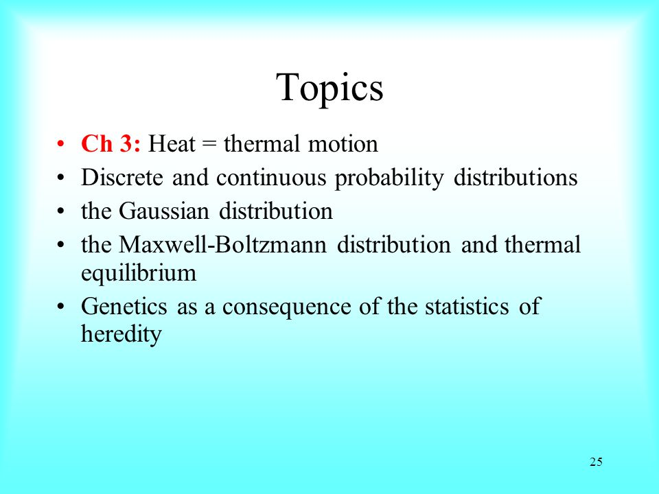 Topics Ch 3: Heat = thermal motion
