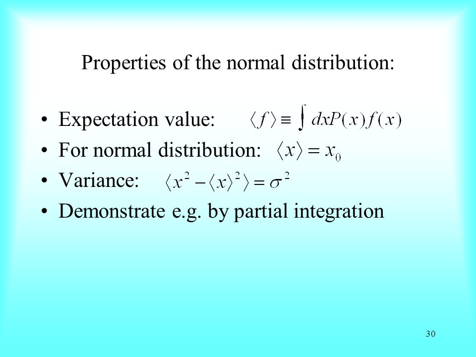 Properties of the normal distribution: