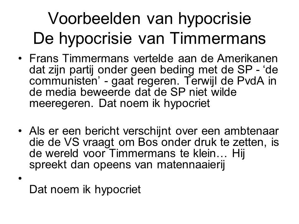 Voorbeelden van hypocrisie De hypocrisie van Timmermans