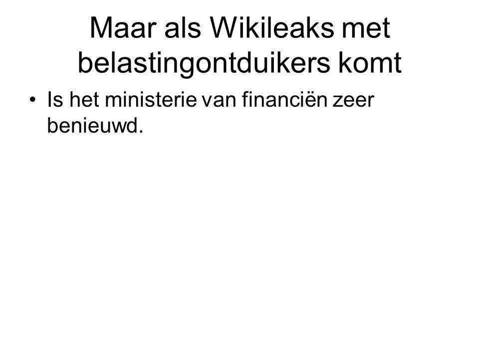 Maar als Wikileaks met belastingontduikers komt
