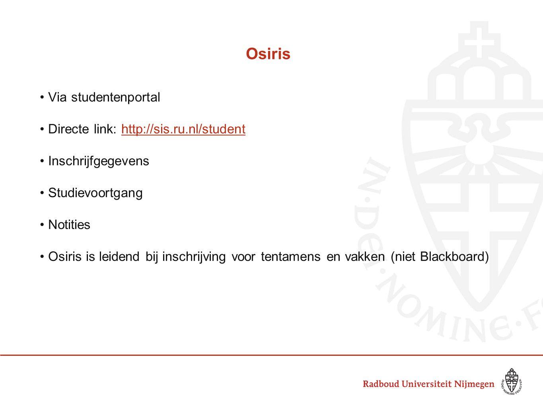 Osiris Via studentenportal Directe link: http://sis.ru.nl/student