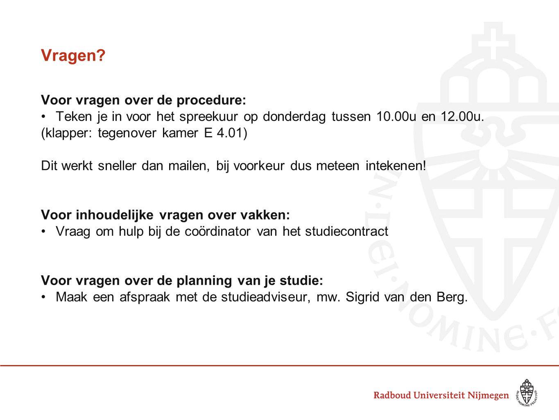 Vragen Voor vragen over de procedure: