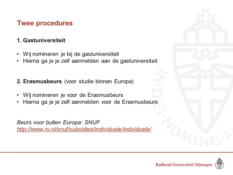 Twee procedures 1. Gastuniversiteit