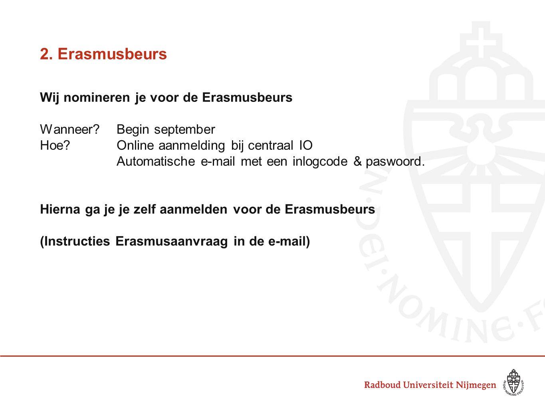 2. Erasmusbeurs Wij nomineren je voor de Erasmusbeurs