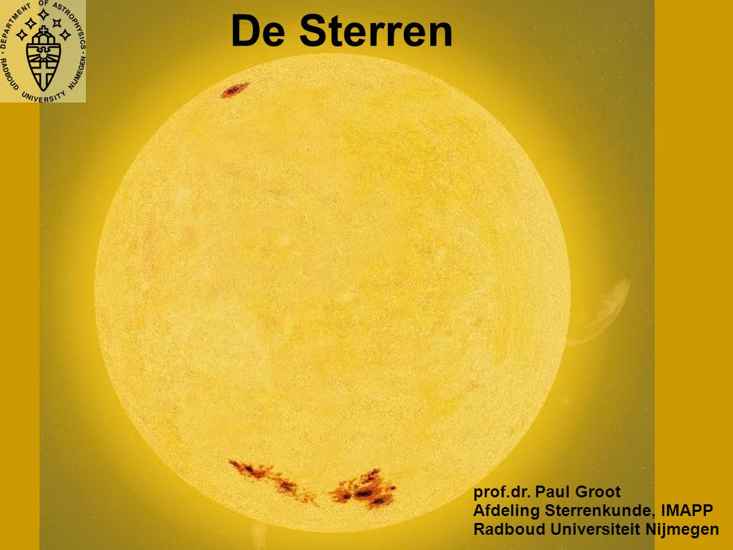 De Sterren prof.dr. Paul Groot Afdeling Sterrenkunde, IMAPP