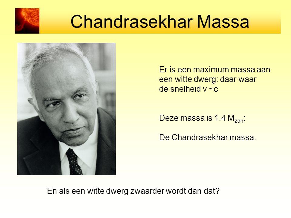 Chandrasekhar Massa Er is een maximum massa aan