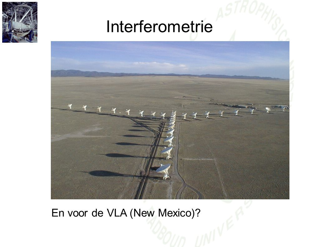 Interferometrie En voor de VLA (New Mexico)