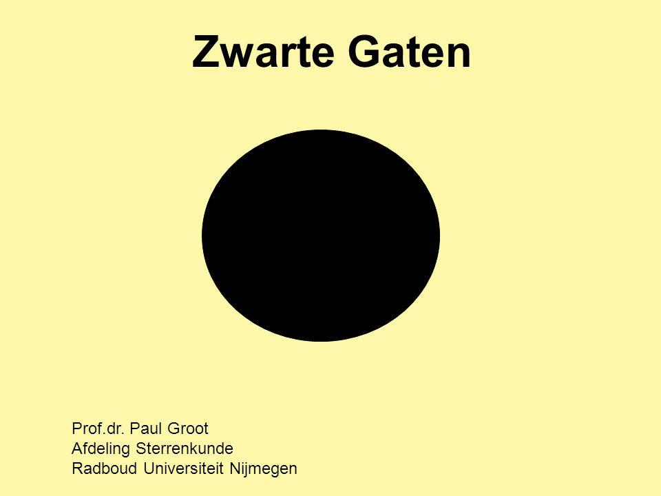 Zwarte Gaten Prof.dr. Paul Groot Afdeling Sterrenkunde