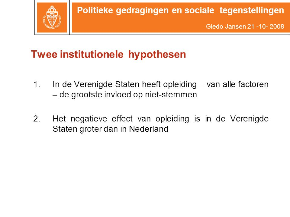 Twee institutionele hypothesen