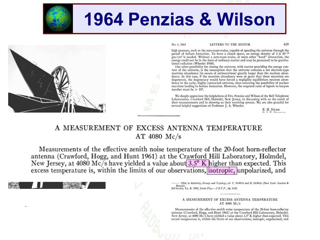 1964 Penzias & Wilson Nobelprijs 1974 .