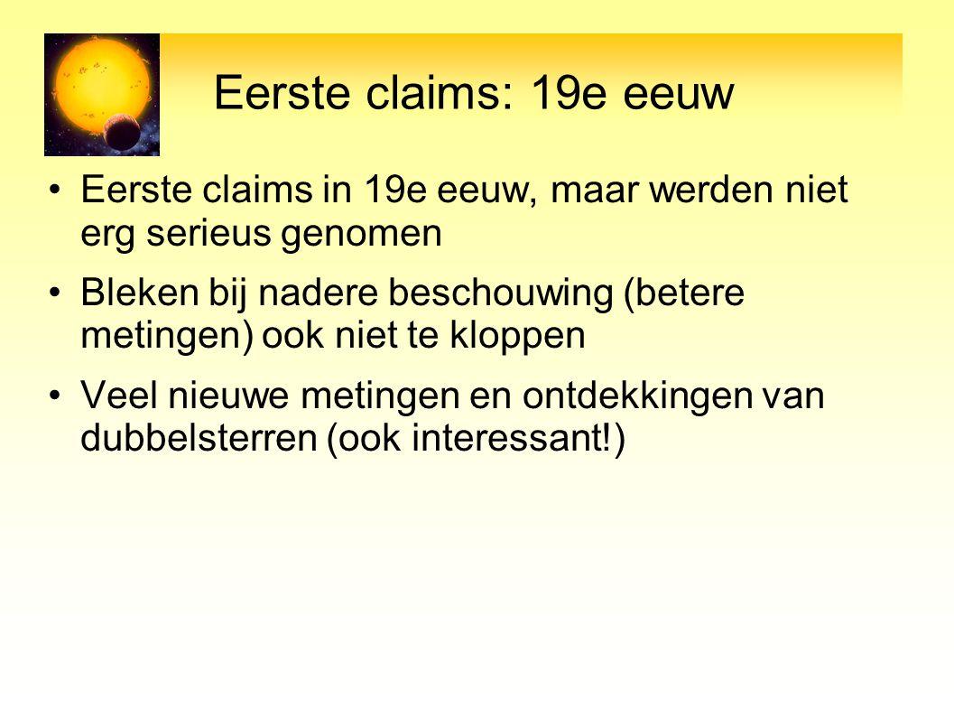Eerste claims: 19e eeuw Eerste claims in 19e eeuw, maar werden niet erg serieus genomen.