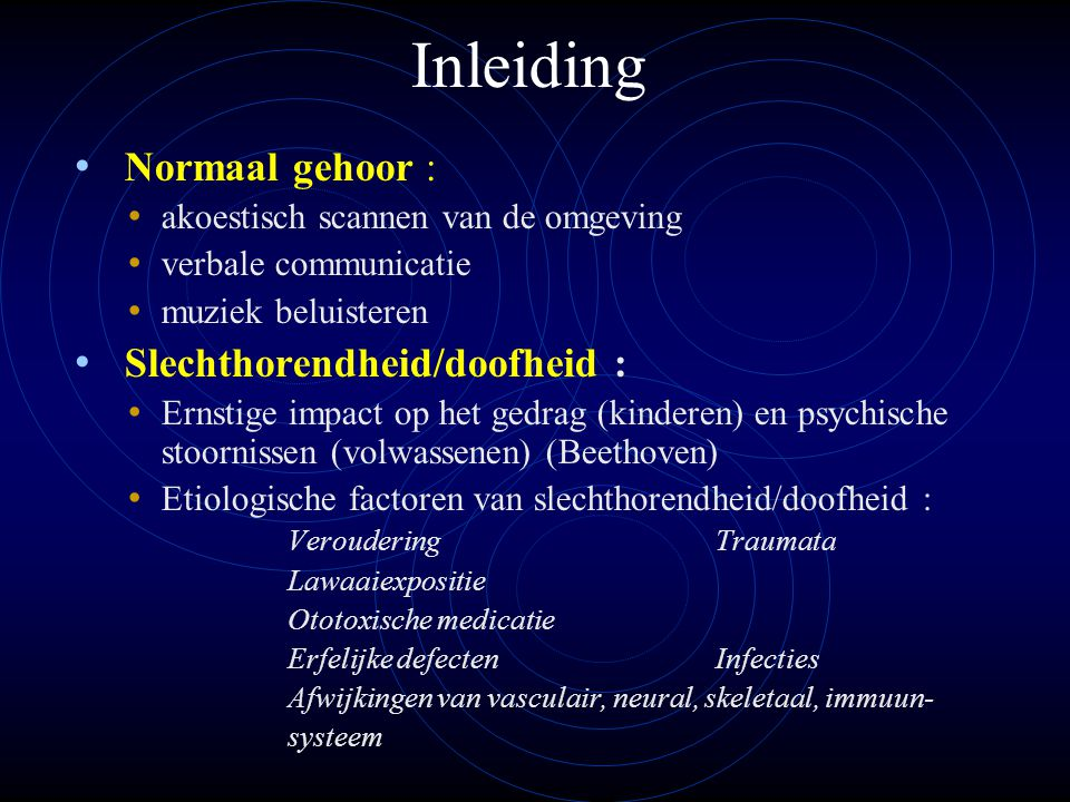 Inleiding Normaal gehoor : Slechthorendheid/doofheid :