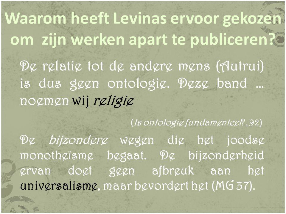 Waarom heeft Levinas ervoor gekozen om zijn werken apart te publiceren