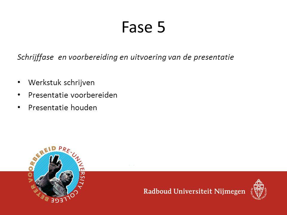 Fase 5 Schrijffase en voorbereiding en uitvoering van de presentatie