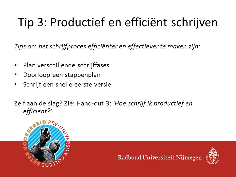 Tip 3: Productief en efficiënt schrijven