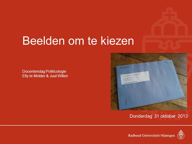 Beelden om te kiezen Docentendag Politicologie Elly te Molder & Juul Willen