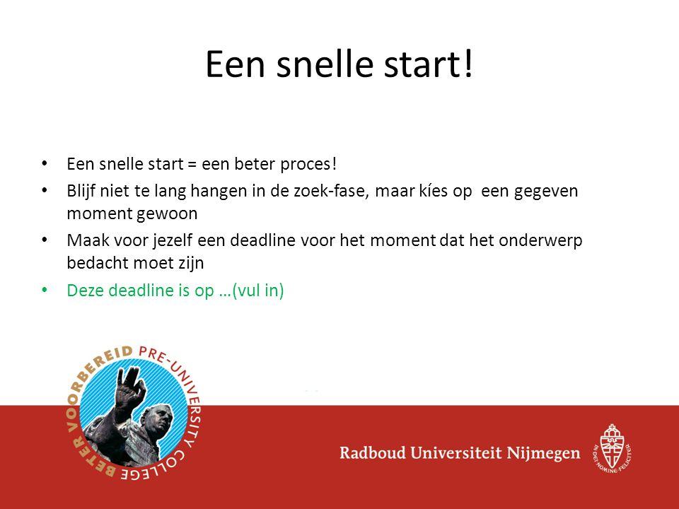 Een snelle start! Een snelle start = een beter proces!