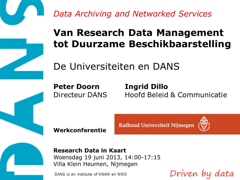 Van Research Data Management tot Duurzame Beschikbaarstelling De Universiteiten en DANS
