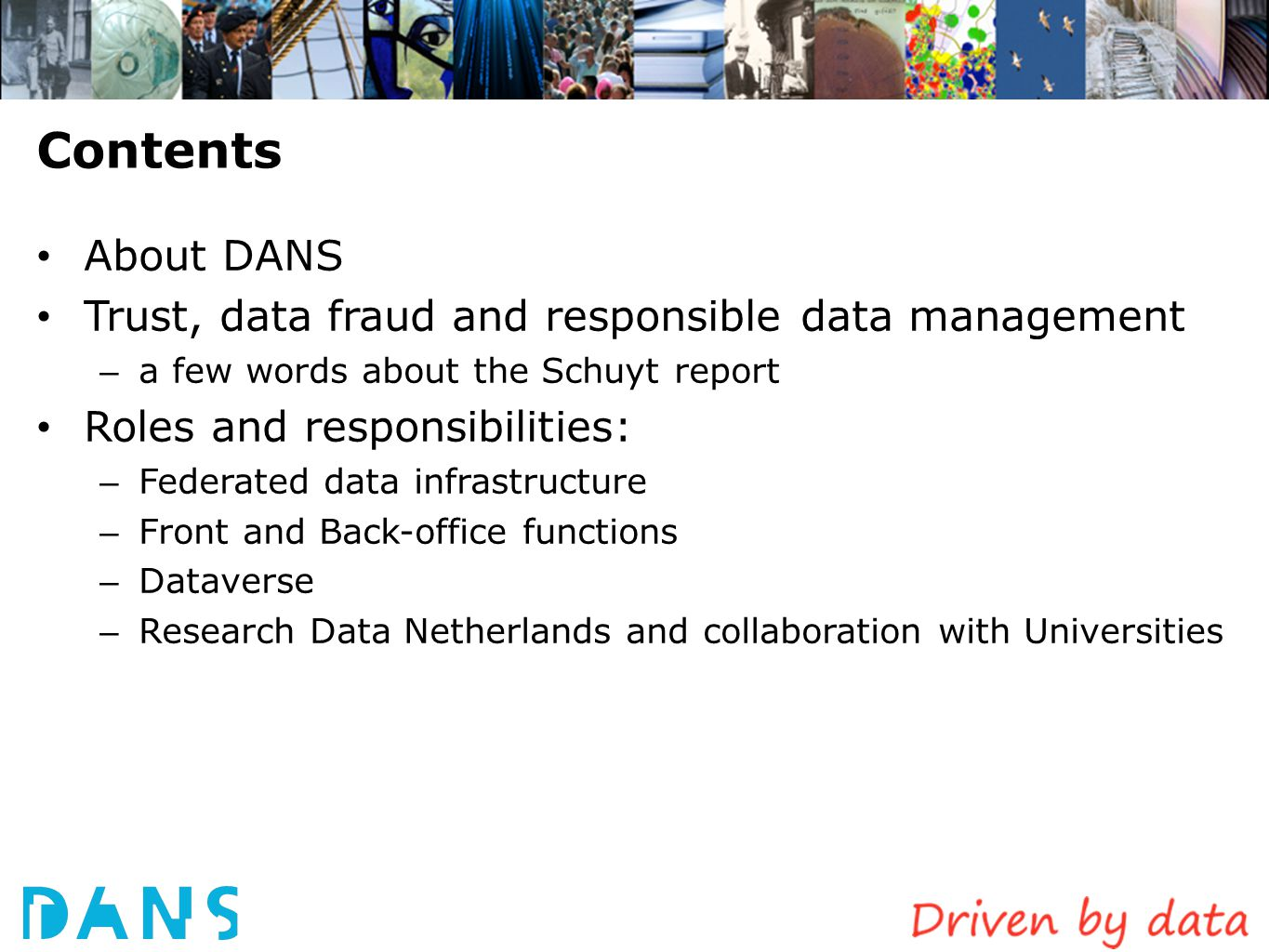 Contents About DANS Trust, data fraud and responsible data management