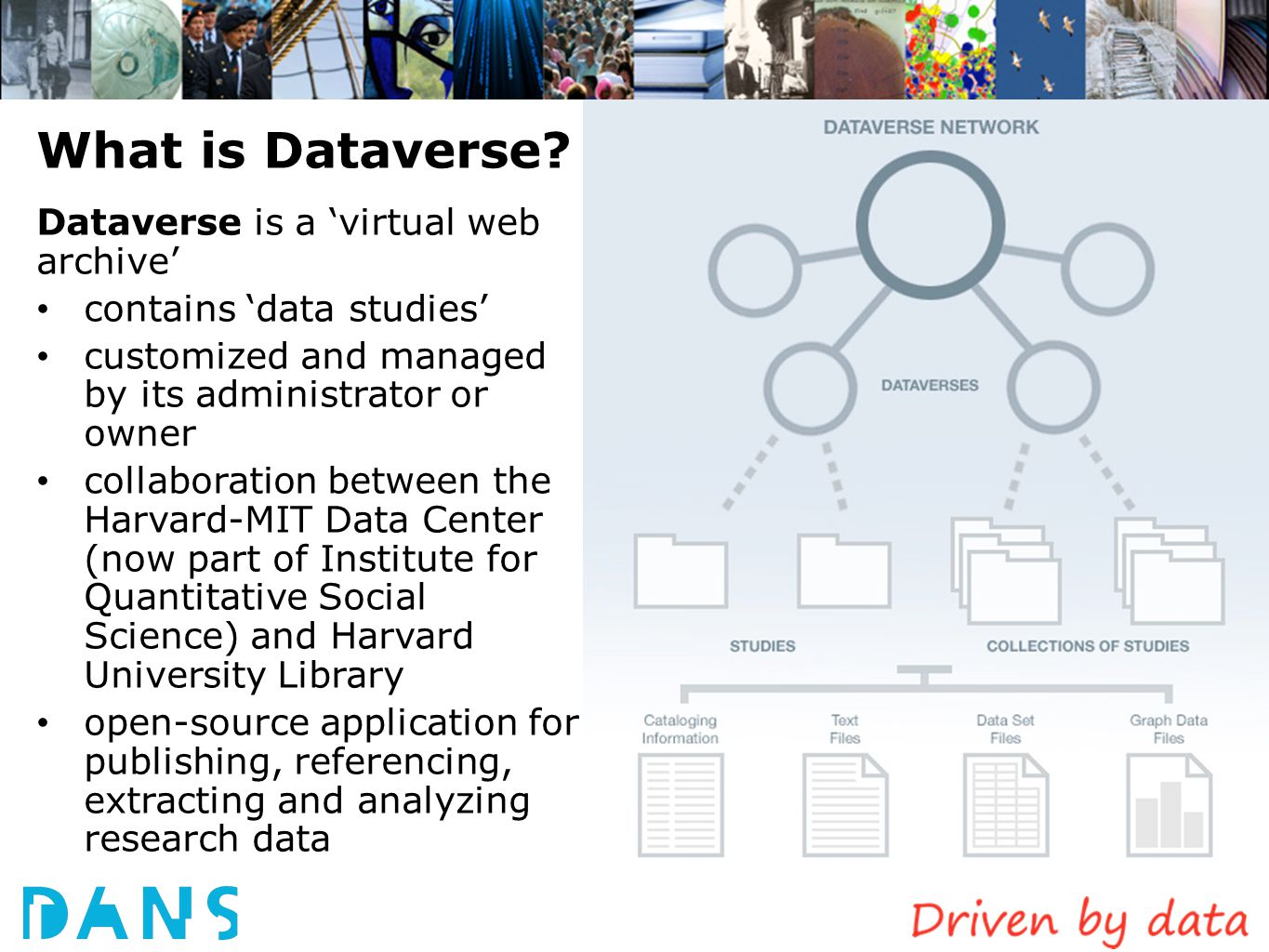 What is Dataverse Dataverse is a 'virtual web archive'