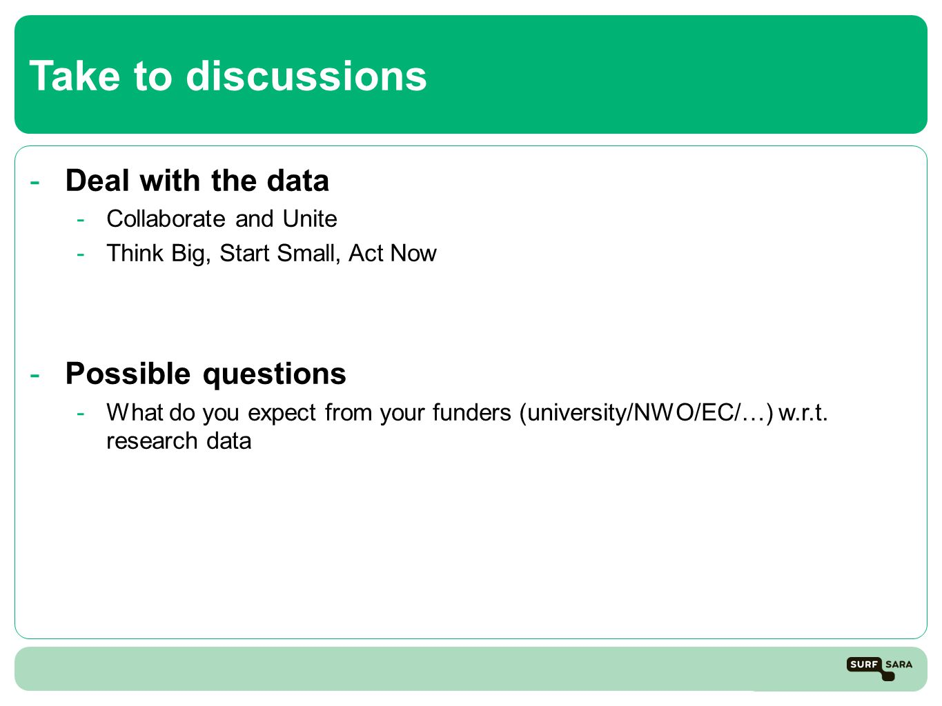 Take to discussions Deal with the data Possible questions