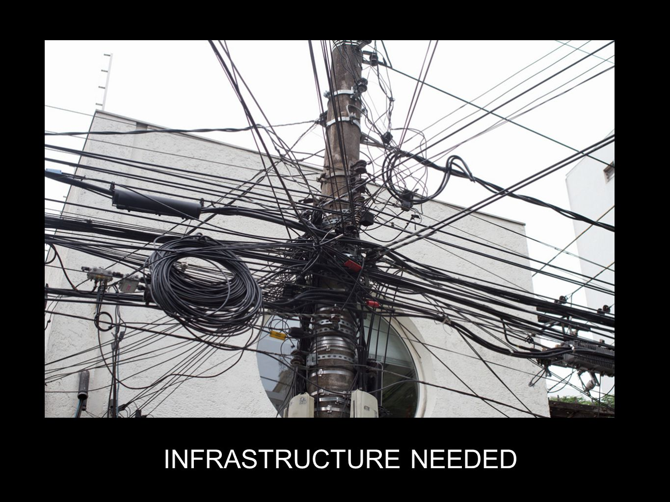 INFRASTRUCTURE NEEDED!