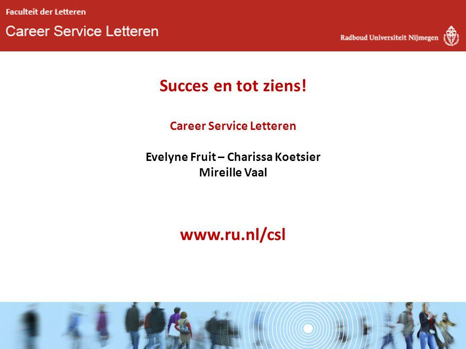 Succes en tot ziens! Career Service Letteren Evelyne Fruit – Charissa Koetsier