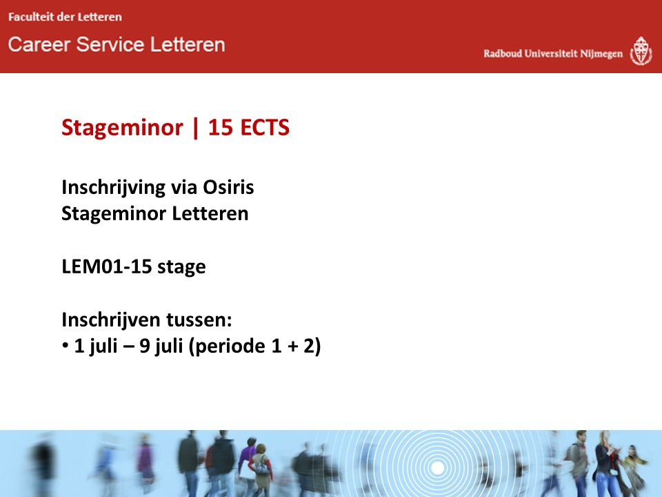 Stageminor | 15 ECTS Inschrijving via Osiris Stageminor Letteren