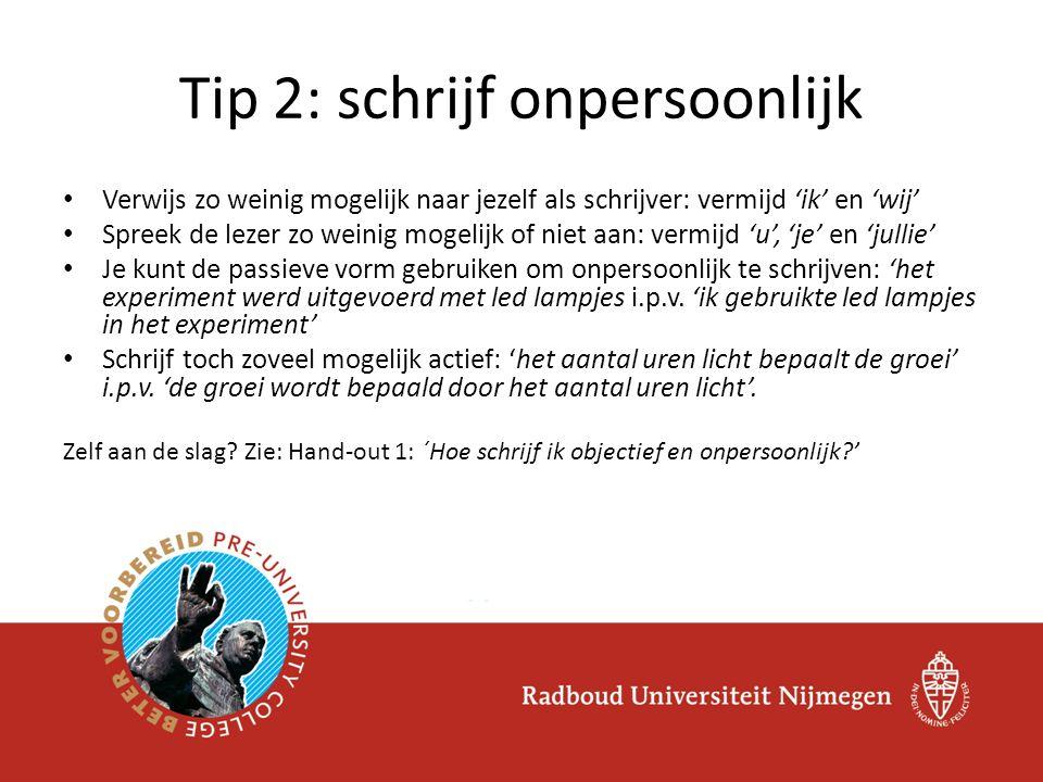 Tip 2: schrijf onpersoonlijk