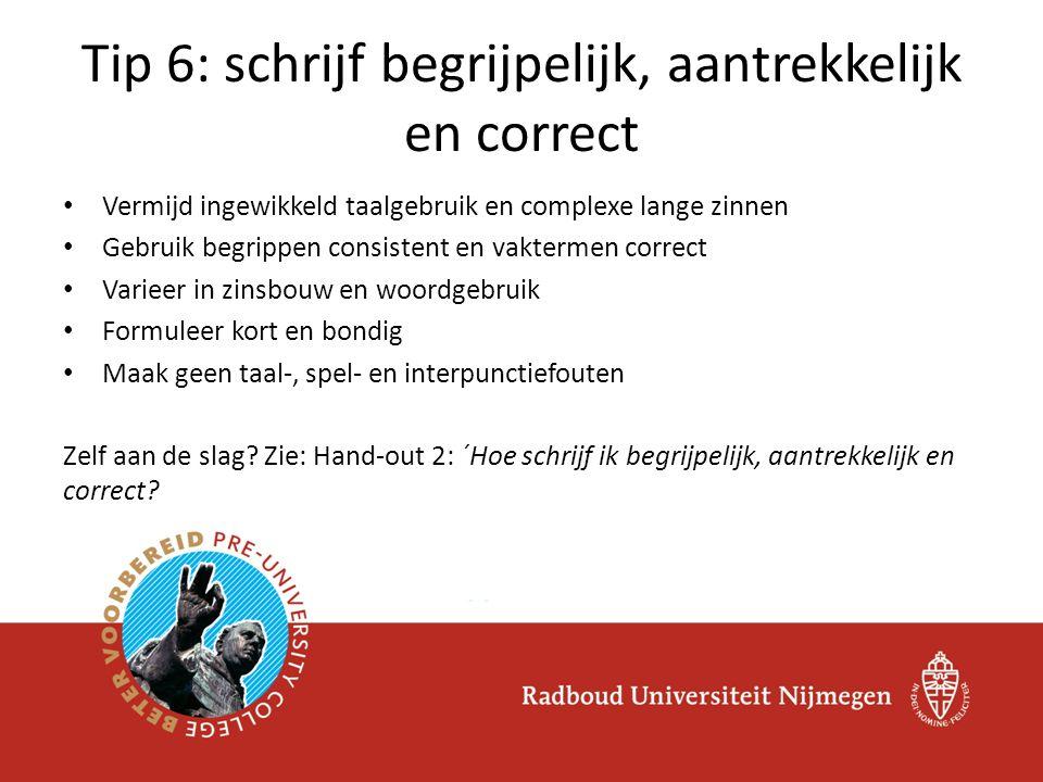 Tip 6: schrijf begrijpelijk, aantrekkelijk en correct