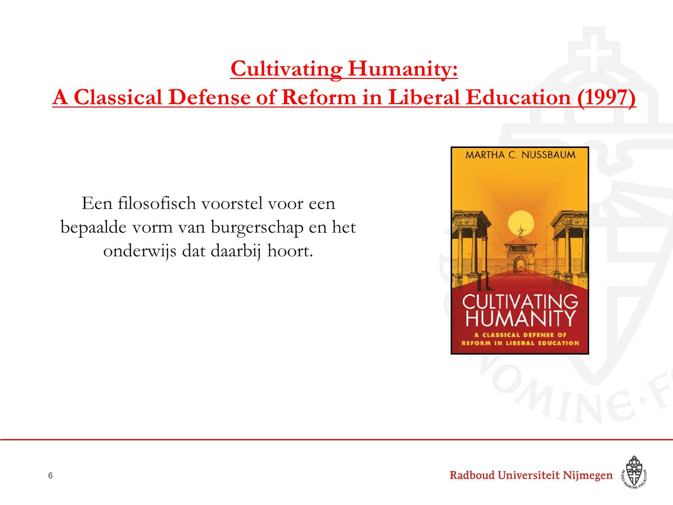 Cultivating Humanity: A Classical Defense of Reform in Liberal Education (1997)