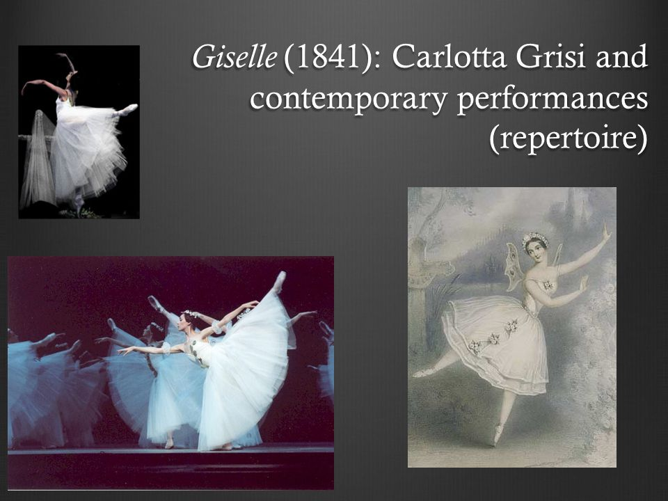 Giselle (1841): Carlotta Grisi and contemporary performances (repertoire)