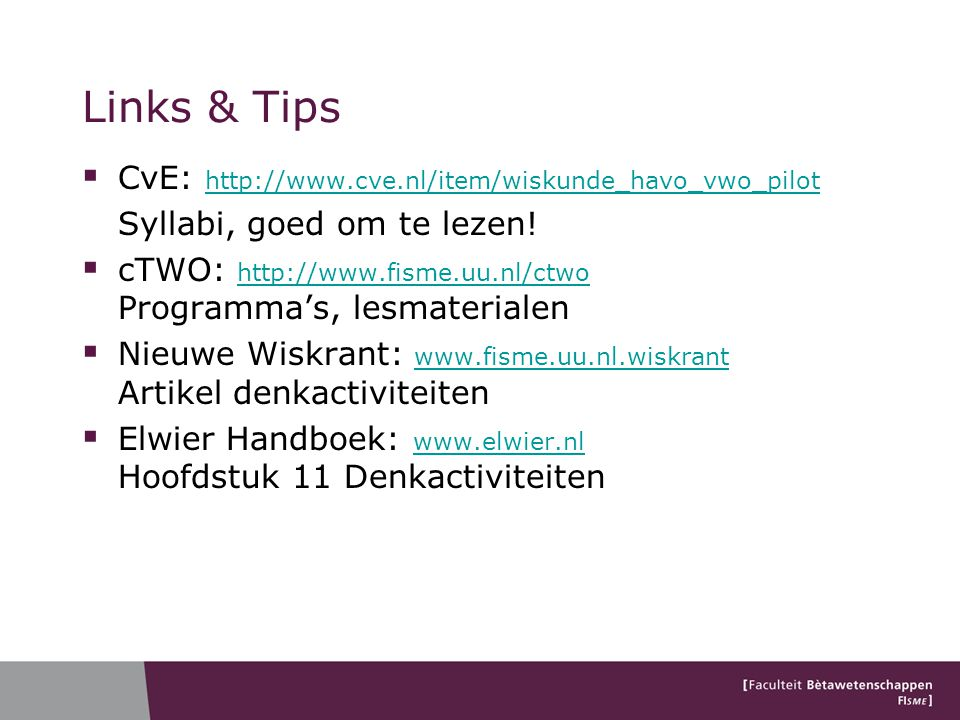 Links & Tips CvE: http://www.cve.nl/item/wiskunde_havo_vwo_pilot