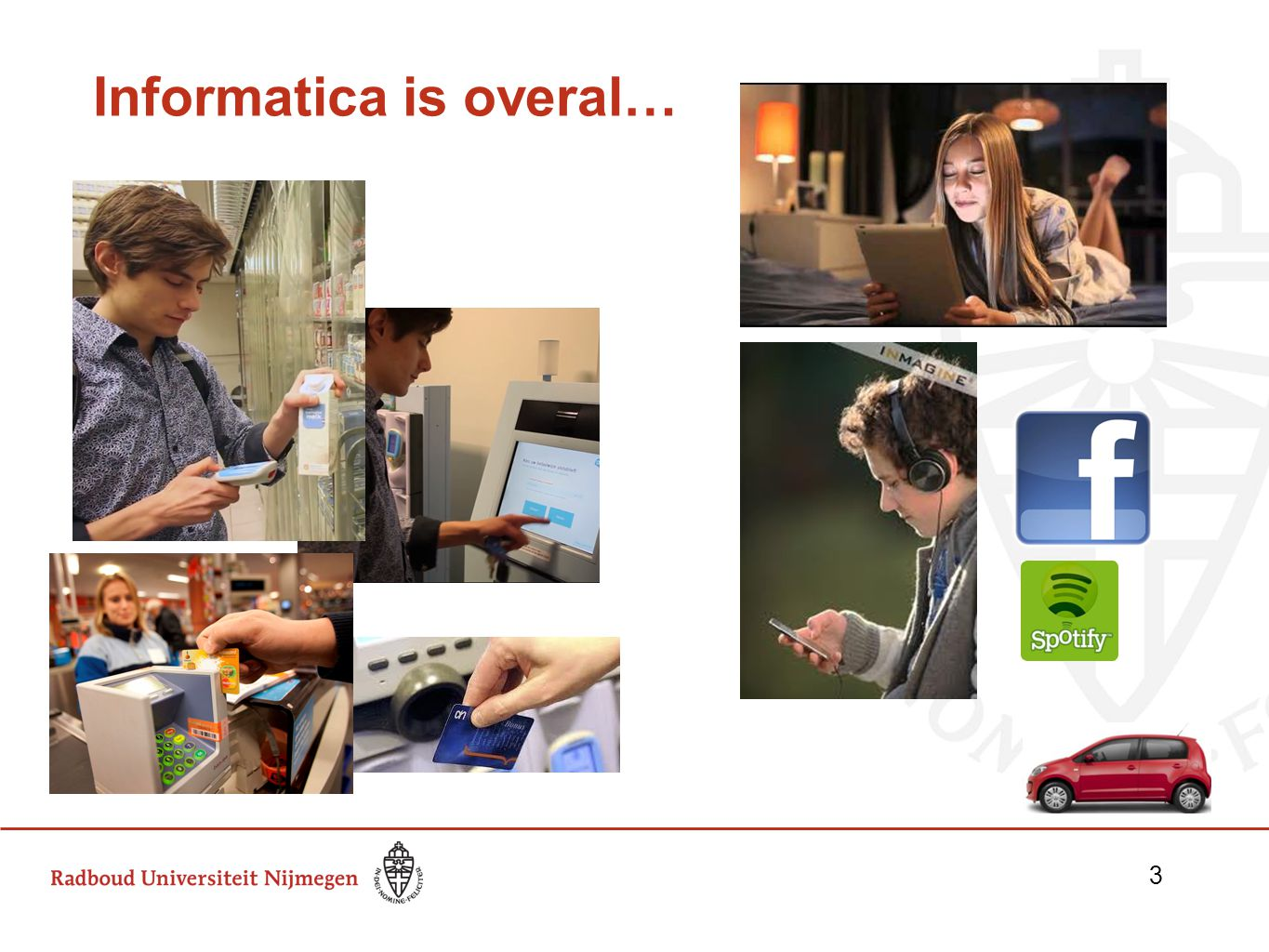 Informatica is overal…