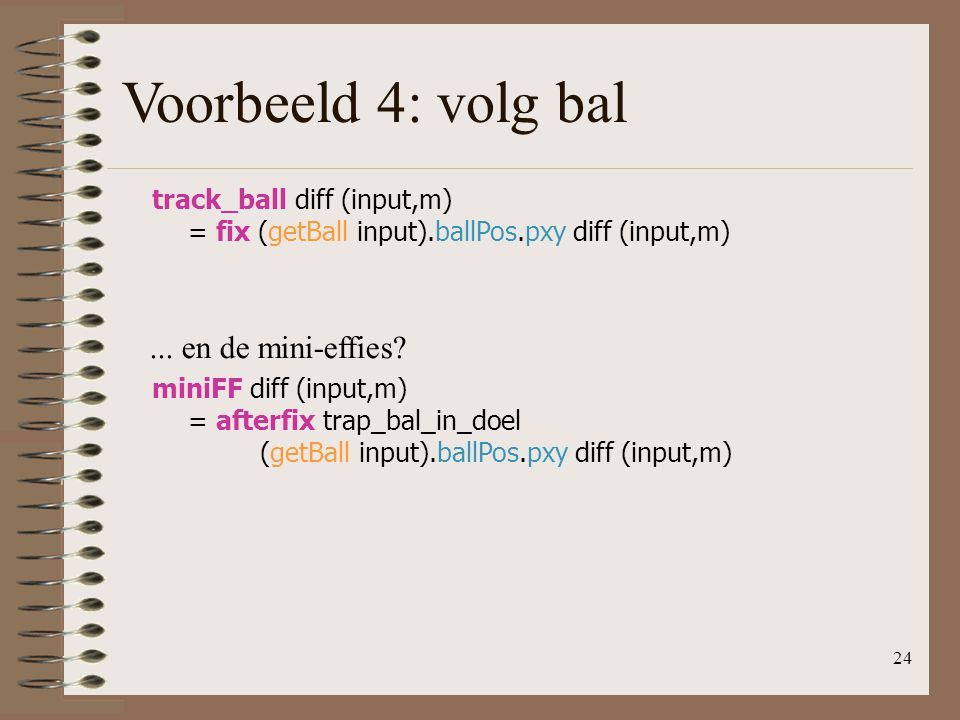 Voorbeeld 4: volg bal ... en de mini-effies track_ball diff (input,m)