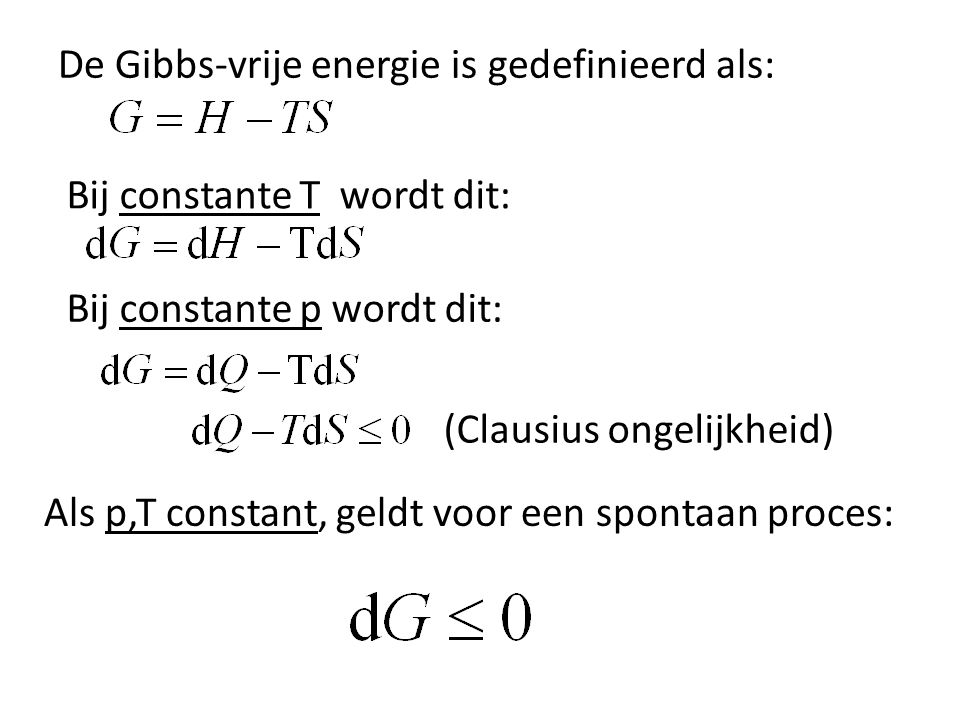 De Gibbs-vrije energie is gedefinieerd als: