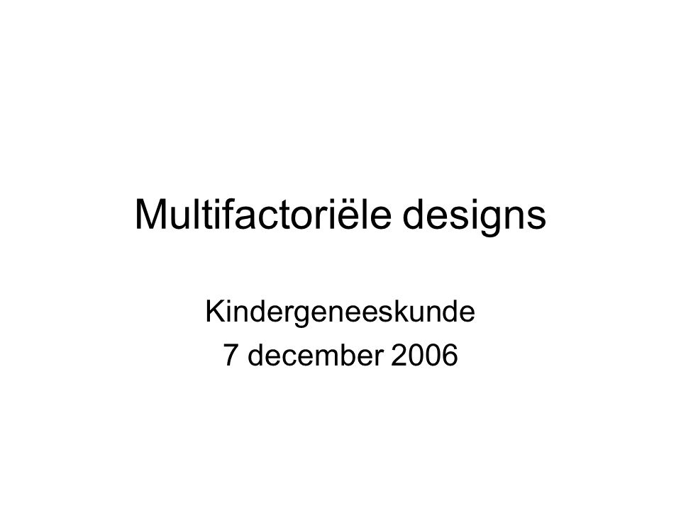 Multifactoriële designs