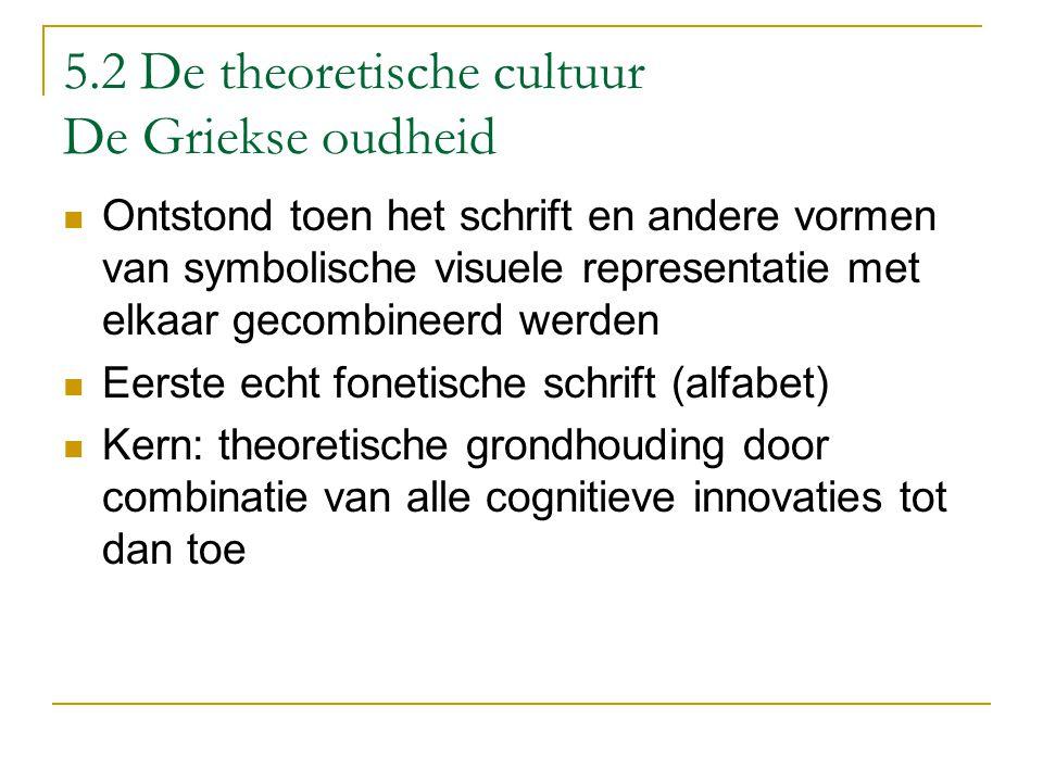 5.2 De theoretische cultuur De Griekse oudheid
