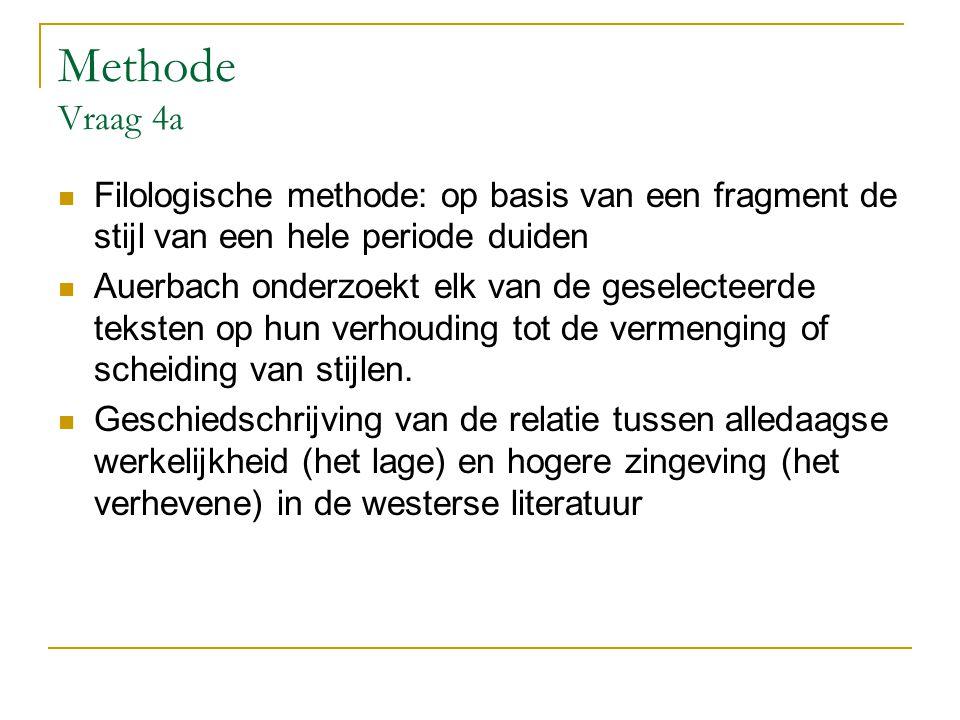 Methode Vraag 4a Filologische methode: op basis van een fragment de stijl van een hele periode duiden.
