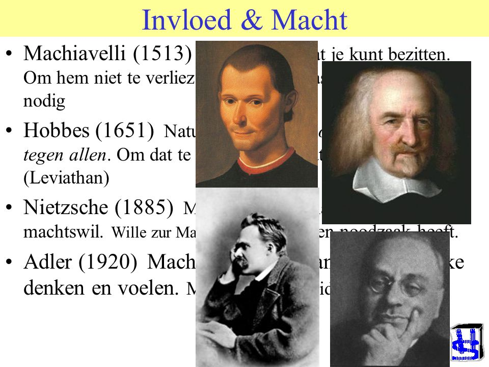 Invloed & Macht Machiavelli (1513) Macht is iets dat je kunt bezitten. Om hem niet te verliezen zijn soms drastische maatregelen nodig.