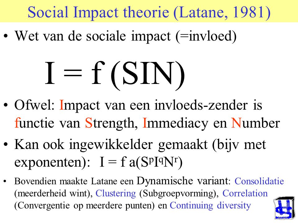 Social Impact theorie (Latane, 1981)